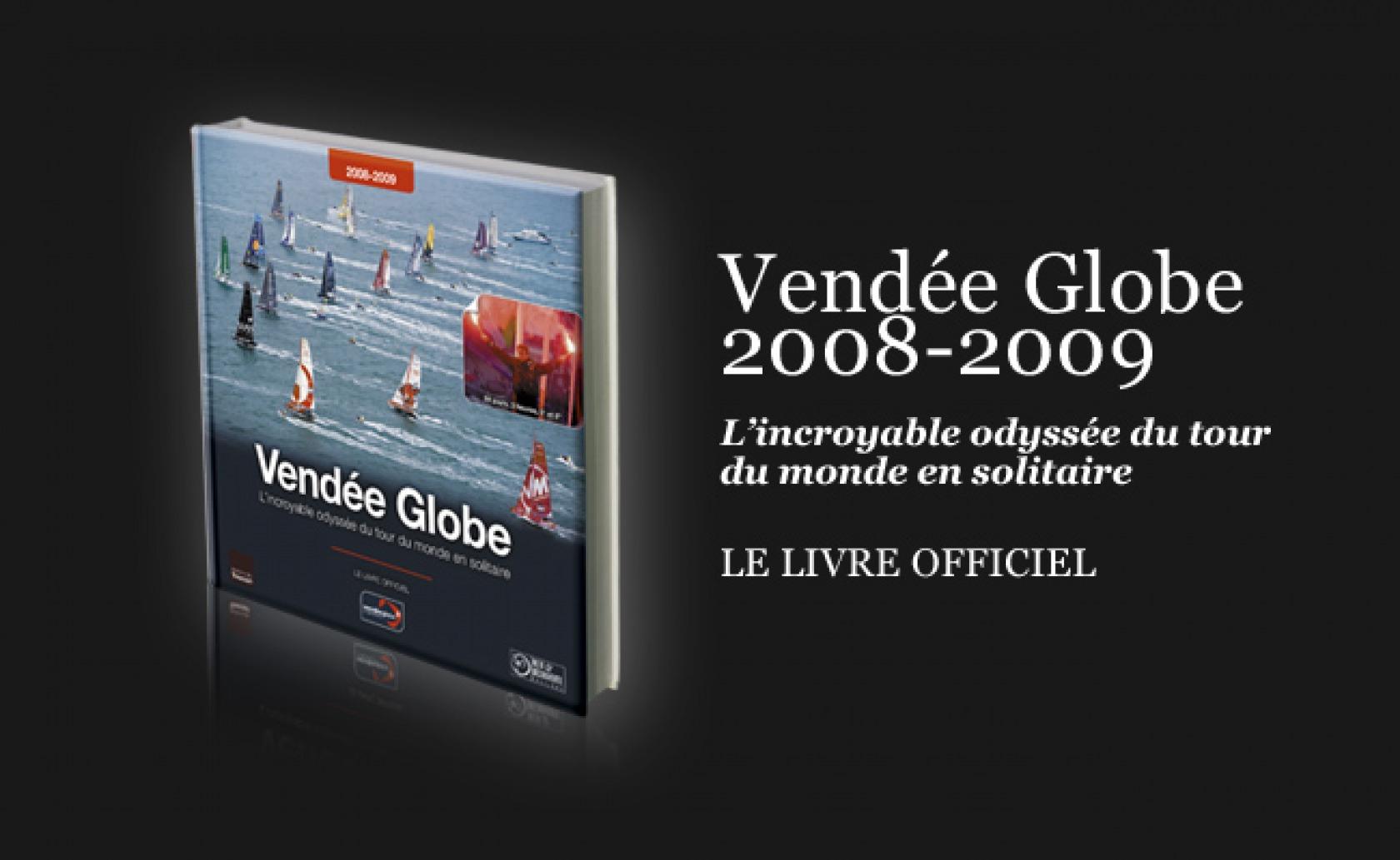 actualit s sortie du livre officiel du vend e globe 2008 2009 vend e globe. Black Bedroom Furniture Sets. Home Design Ideas